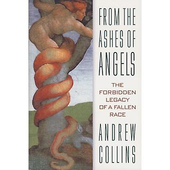 From the Ashes of Angels  The Forbidden Legacy of a Fallen Race by Andrew Collins
