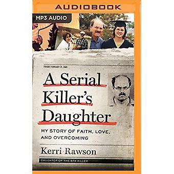 En seriemördare dotter min berättelse om tro kärlek och övervinna av berättaren Devon O Day & Kerri Rawson