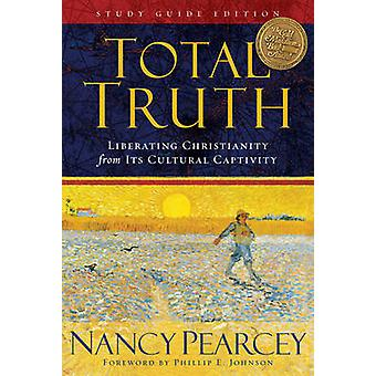 Total Truth by Nancy Pearcey