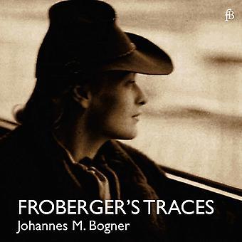 Froberger / Bogner - Froberger's Traces [CD] USA import