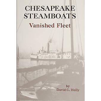 Chesapeake Steamboats Vanished Fleet by David C Holly