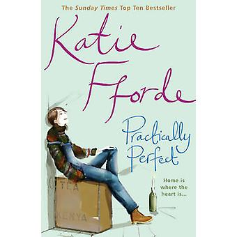 Practically Perfect by Katie Fforde - 9780099472377 Book