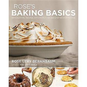 Cuisson Basics de rose - 100 recettes essentielles - avec plus de 600 étape