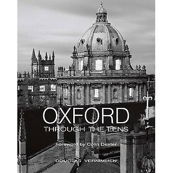Oxford Through the Lens by Douglas Vernimmen - Colin Dexter - J.Morda