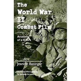 De Tweede Wereldoorlog Combat Film - anatomie van een Genre (2e herziene editie