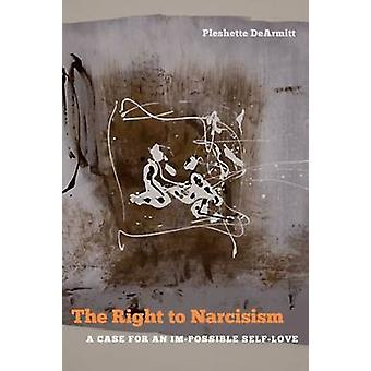Das Recht auf Narzissmus - ein Fall für eine UN-mögliche Selbstliebe durch Plesh