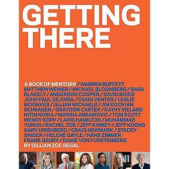 Anreise - ein Buch von Mentoren durch Gillian Zoe Segal - 9781419715709