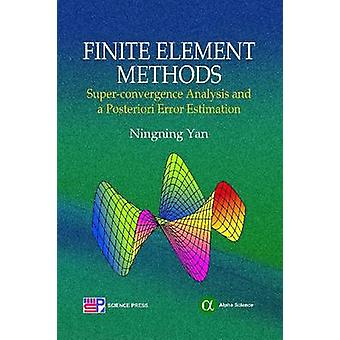 Finite Element Methods - Super-convergence Analysis and a Posteriori E