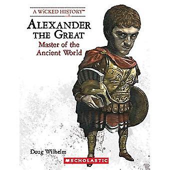 Alessandro il grande (seconda edizione) (Wicked storia)