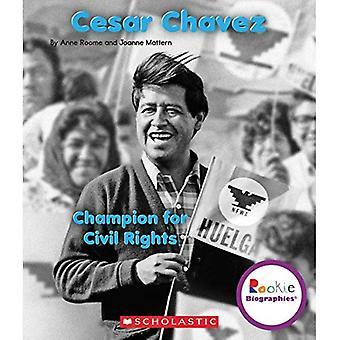 Cesar Chavez: Campione per i diritti civili (Rookie Biografie)