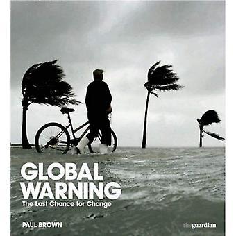 Globale Erwärmung: Die letzte Chance für Veränderung