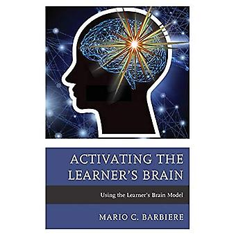 Activating the Learner's Brain: Using the Learner's Brain Model