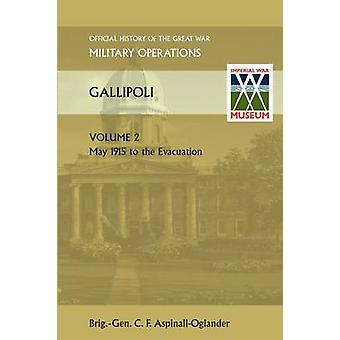 Gallipoli Vol 2. Official History of the Great War Other Theatres by AspinallOglander & Brig Gen C. F.