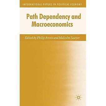 Sökvägen beroende och makroekonomi av Arestis & P.