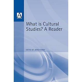 What Is Cultural Studies A Reader by Storey & John