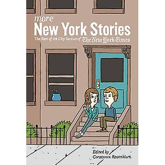 More New York Stories The Best of the City Section of The New York Times by Rosenblum & Constance