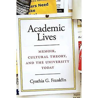 Akademiska liv memoar kulturteori och universitetet idag av Franklin & Cynthia G.