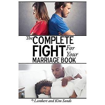 Il completo lotta per il tuo matrimonio libro se che non combatti per il tuo matrimonio... chi lo farà da Sands & Lambert L.