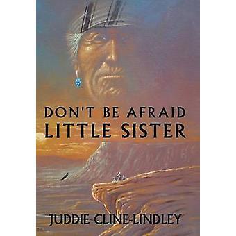 Dont worden bang zusje door ClineLindley & Juddie