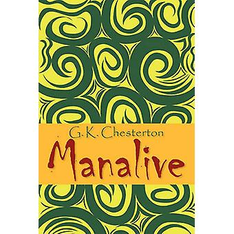 Manalive by Chesterton & G. K.