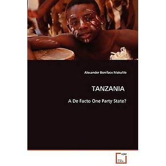 Tanzânia, um De Facto um partido do estado por Makulilo & Alexander Bonifácio