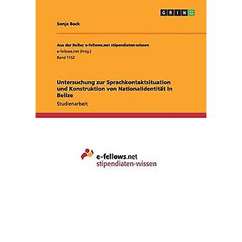 Untersuchung zur Sprachkontaktsituation und Konstruktion von Nationalidentitt i Belize ved Bock & Sonja