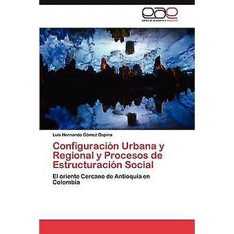 Configuracion Urbana y regionale y Procesos de Estructuracion sociale da G. Mez Ospina & Luis Hernando