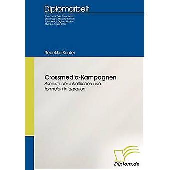 CrossmediaKampagnenAspekte der inhaltlichen und formalen Integration by Sauter & Rebekka