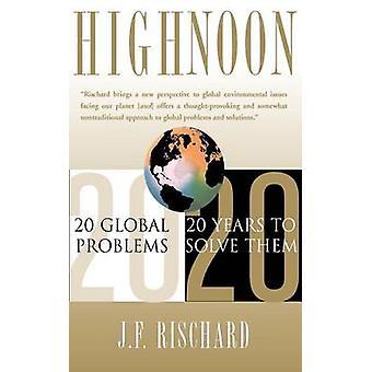 High Noon - 20 maailmanlaajuisiin ongelmiin - 20 vuotta niiden ratkaisemiseksi Jean-Franco