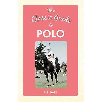 O guia clássico de Polo por T F Dale