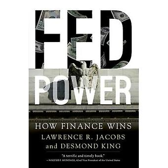 Fed Power - How Finance Wins by Lawrence R. Jacobs - 9780190690502 Book