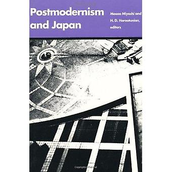 Postmodernism and Japan by Miyoshi - Masao/ Harootunian - H. D. (EDT)
