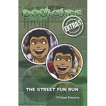 Dockside Extras - the Street Fun Run (Stage 2 - Book 5) by Philippa Ba