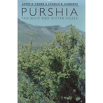Purshia-les roses sauvages et amères par James A. Young-Charlie D. cle