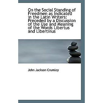 On the Social Standing of Freedmen as Indicated in the Latin Writers -