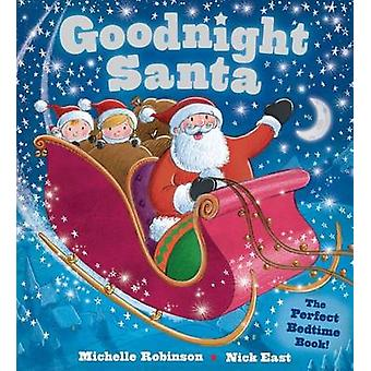 Goodnight Santa - The Perfect Bedtime Book by Michelle Robinson - Nick