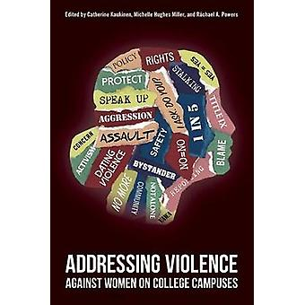 Addressing Violence Against Women on College Campuses by Catherine Ka