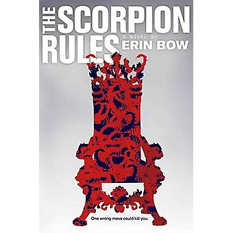 The Scorpion Rules by Erin Bow - 9781481442718 Book