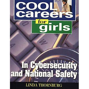 Cool Careers for Girls in Cybersecurity and National Safety by Linda