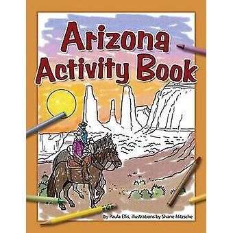 Arizona Activity Book by Paula Ellis - Shane Nitzsche - 9781591932888
