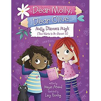 Molly Discovers Magic - Then Wants to Un-Discover It by Megan Atwood -