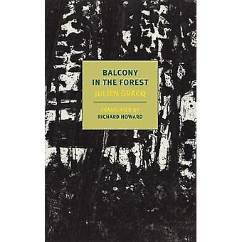 A Balcony In The Forest by Julien Gracq - 9781681371399 Book