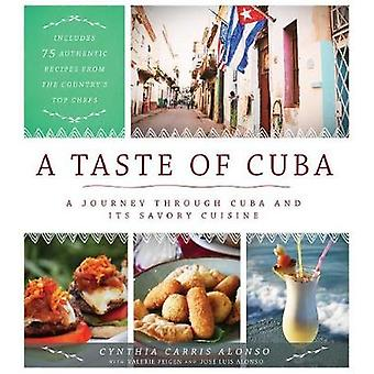 A Taste of Cuba - A Journey Through Cuba and Its Savory Cuisine - Incl