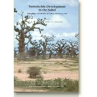 Sustainable Development in the Sahel - Proceedings of the 4th Sahel Wo