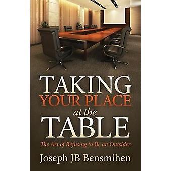 Prendere il vostro posto a tavola - l'arte di rifiutare di essere un Outsider