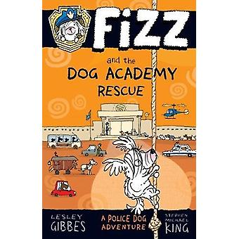 Fizz and the Dog Academy Rescue by Lesley Gibbes - 9781760630126 Book