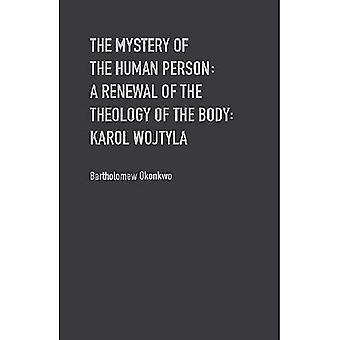 Le Mystère de l'Humanité: Une approche africaine de la théologie du corps dans les œuvres de Jean-Paul II et Benoît XVI