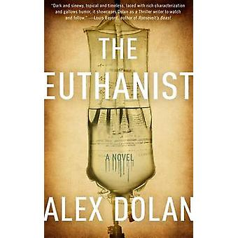 The Euthanist by Alex Dolan - 9781626815490 Book