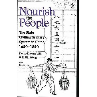 Nourish the People - The State Civilian Granary System in China - 1650