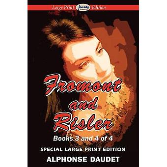 Fromont and Risler  Books 3 and 4 by Daudet & Alphonse
